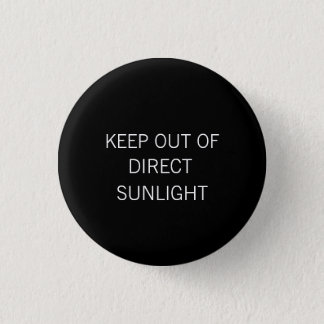 """Keep Out of Direct Sunlight"" small Button"