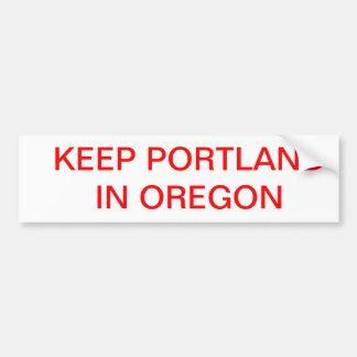 Keep Portland in Oregon Bumper Sticker