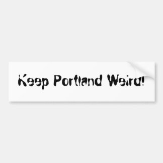 Keep Portland Weird! Bumper Sticker