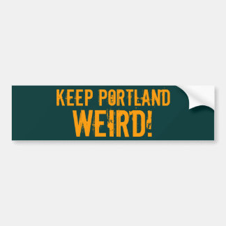 KEEP PORTLAND, WEIRD! BUMPER STICKER