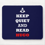 Keep Quiet and Read Hugo Mouse Pads