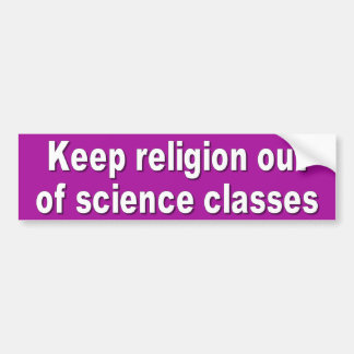 Keep religion out of science classes bumper sticker