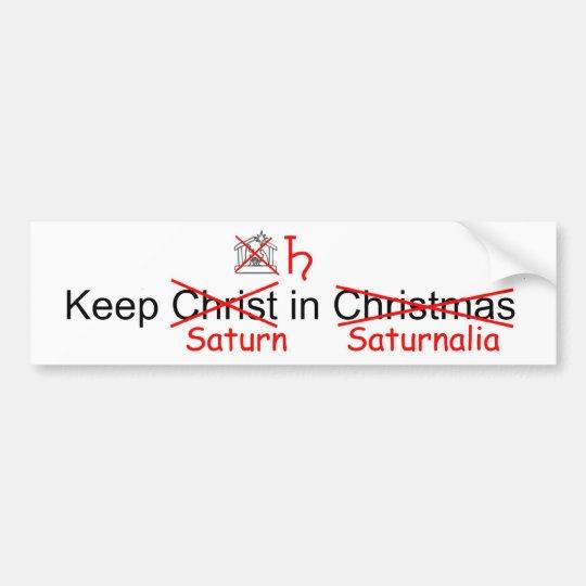 Keep Saturn in Saturnalia Bumper Sticker