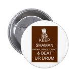 Keep Shaman Pinback Buttons