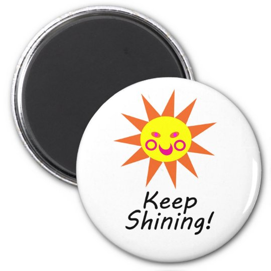 Keep Shining Happy Faced Smiling Sun 6 Cm Round Magnet