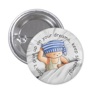 Keep sleeping Button