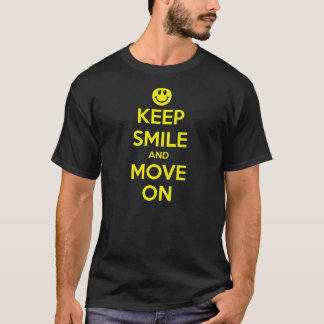 Keep Smile and Move On T-Shirt