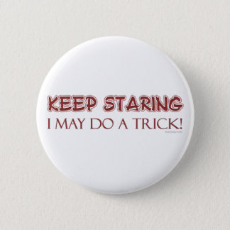 Keep Staring Button