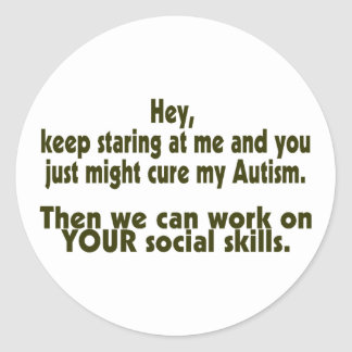 Keep Staring Cure Autism Social Skills Round Sticker