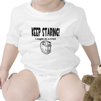 Keep Staring! I Might Do A Trick! Tee Shirts