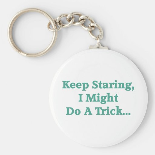 Keep Staring... Key Chain