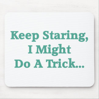 Keep Staring... Mousepad