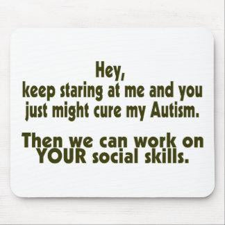Keep Staring Then We Can Work On Your Social Skill Mouse Mat