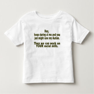 Keep Staring Then We Can Work On Your Social Skill Tees