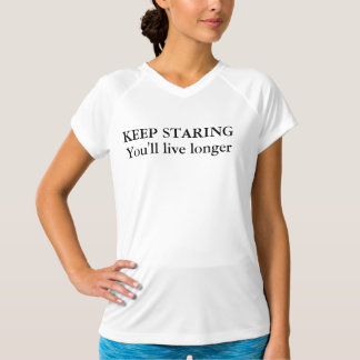Keep Staring You'll Live Longer V-Neck T-Shirt