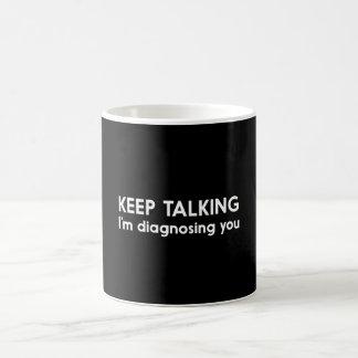 Keep Talking Coffee Mug