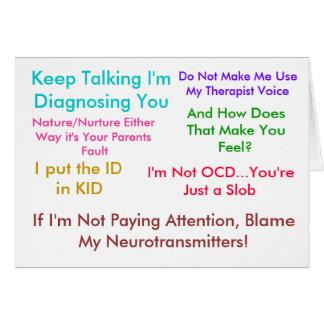 Keep Talking I m Diagnosing You Greeting Card