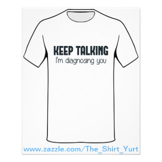 Keep Talking I'm Diagnosing You 11.5 Cm X 14 Cm Flyer