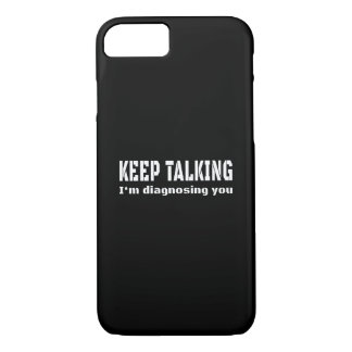 Keep talking I'm diagnosing you iPhone 8/7 Case