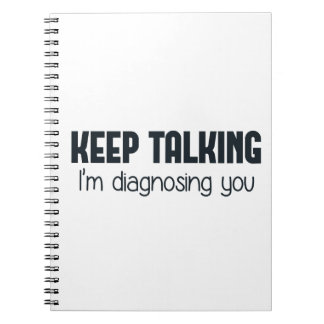 Keep Talking I'm Diagnosing You Notebooks