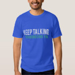 Keep Talking, I'm Diagnosing you Psychology Humour T Shirt