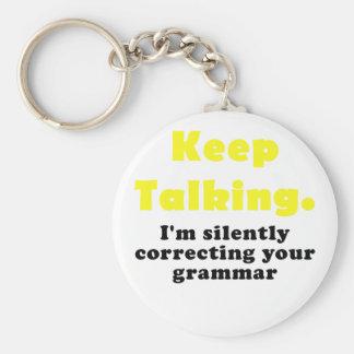 Keep Talking I'm Silently Correcting your Grammar Basic Round Button Key Ring