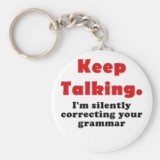 Keep Talking Im Silently Correcting your Grammar Basic Round Button Key Ring