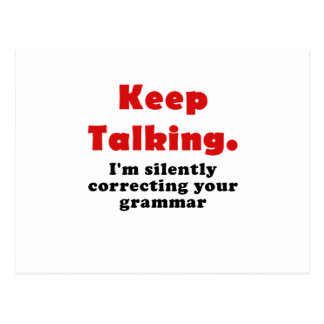 Keep Talking Im Silently Correcting your Grammar Postcard