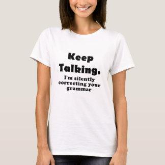 Keep Talking Im Silently Correcting your Grammar T-Shirt