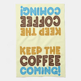 Keep The Coffee Coming Tea Towel