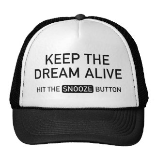 Keep The Dream Alive. Hit The Snooze Button. Mesh Hat