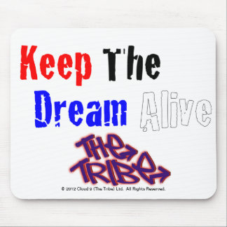 Keep The Dream Alive The Tribe Mouse Mat