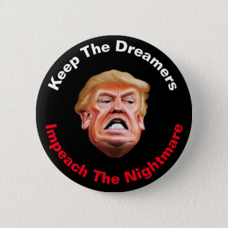 Keep The Dreamers Impeach The Nightmare Anti Trump 6 Cm Round Badge