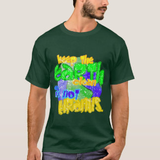 Keep the earth clean its not uranus T-Shirt