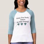 Keep The Earth Clean-Its Not Uranus! Tshirt