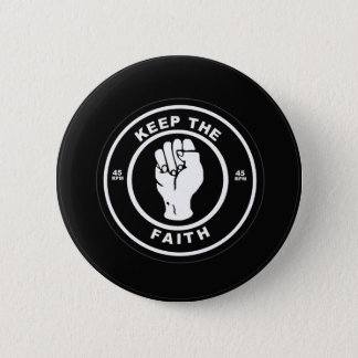 Keep The Faith 45rpm vinyl 6 Cm Round Badge