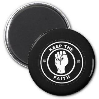 Keep The Faith 45rpm vinyl 6 Cm Round Magnet