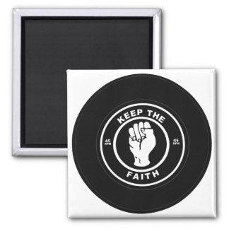 Keep The Faith 45rpm vinyl Square Magnet