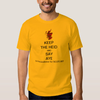 Keep the Heid and Say Aye Scottish Independence 2 Tee Shirt
