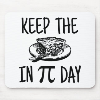 Keep The Pie in Pi Day Mouse Mat