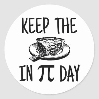 Keep The Pie in Pi Day Round Sticker
