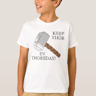 Keep Thor in Thorsday! Kid's Shirt