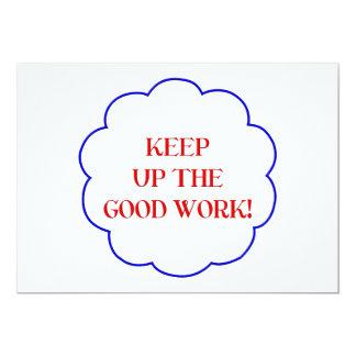 Keep up the good work! 13 cm x 18 cm invitation card