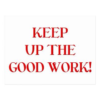 Keep up the good work! postcard
