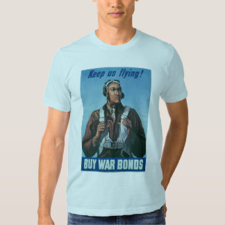 Keep Us Flying ~ Tuskeege Airman T Shirt