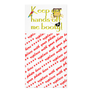 Keep yer hands off me booty! picture card