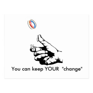"keep YOUR Change, You can keep YOUR  ""change"" Postcard"