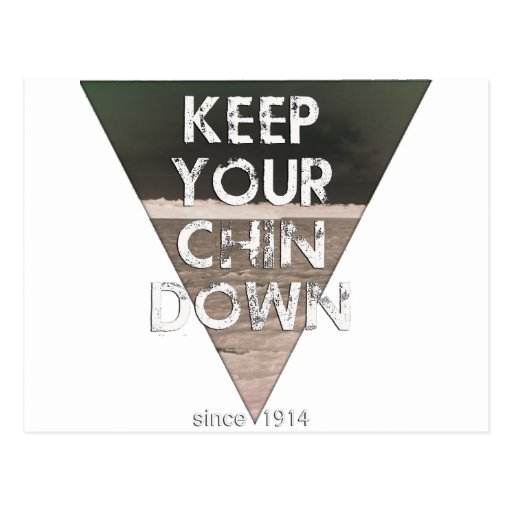Keep Your Chin Down - since 1914 Post Card