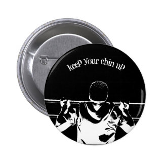 Keep Your Chin Up Buttons