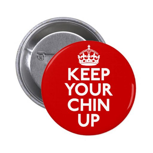 Keep Your Chin Up Button Button
